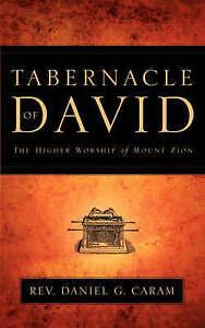 Tabernacle of David by Caram, Daniel G. -Paperback