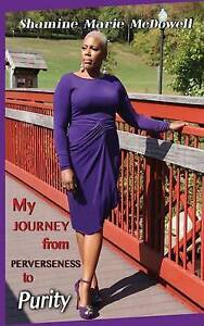 My-Journey-from-Perverseness-to-Purity-by-McDowell-Shamine-Paperback