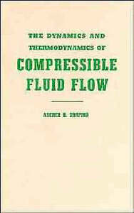The Dynamics and Thermodynamics of Compressible Fluid Flow, Volume 1, Ascher H.