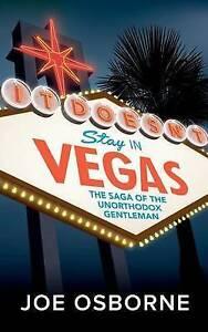 It Doesn't Stay in Vegas: The Saga of The Unorthodox Gentleman by Joe Osborne