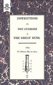 Instructions for the Exercise of the Great Guns, 1818 by Office of Lord High...