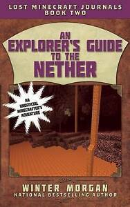 An Explorer's Guide to the Nether By Morgan, Winter -Paperback