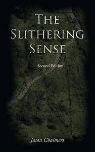 NEW The Slithering Sense by Jason Chalmers