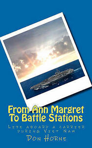 NEW From Ann Margret To Battle Stations: Life aboard a carrier during Viet Nam