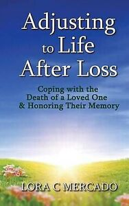 Adjusting Life After Loss: Coping Death Loved On by Mercado, Lora C -Paperback