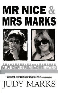 Mr Nice and Mrs Marks: Adventures with Howard by Judy Marks