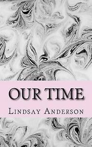 Our Time by Anderson, Lindsay -Paperback
