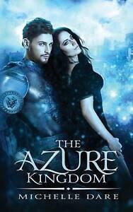The Azure Kingdom by Dare, Michelle -Paperback