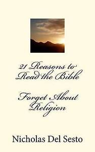 21 Reasons to Read the Bible by Del Sesto, Nicholas -Paperback