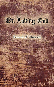 On Loving God by Clairvaux, Bernard De -Paperback