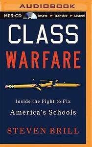 NEW Class Warfare: Inside the Fight to Fix America's Schools by Steven Brill