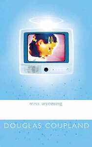 Miss Wyoming by Douglas Coupland (Paperback, 2000)