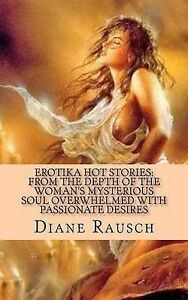 EROTIKA HOT STORIES: from the depth of the woman's mysterious soul overwhelmed