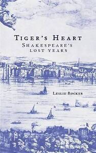 Good, Tiger's Heart: Shakespeare's Lost Years, Rocker, Leslie, Book