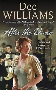 """VERY GOOD"" Williams, Dee, After The Dance: Passion and intrigue in 1930s London"