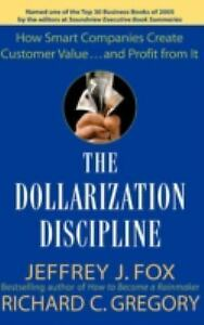 The-Dollarization-Discipline-How-Smart-Companies-Create-Customer-Value-and
