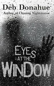 Eyes at the Window by Donahue, Deb -Paperback