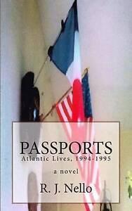Passports: Atlantic Lives, 1994-1995 Nello, R. J. -Paperback