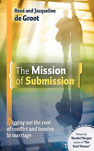 The Mission Submission Digging Out Root Conflict T by De Groot Ren Jacqueline