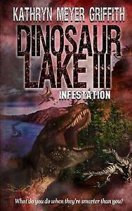 Dinosaur Lake III: Infestation by by Griffith, Kathryn Meyer -Paperback