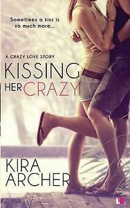 Kissing Her Crazy by Archer, Kira -Paperback