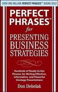 Perfect Phrases for Presenting Business Strategies, Debelak, Don