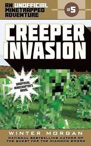 Creeper Invasion: An Unofficial Minetrapped Adventure, #5 By Morgan, Winter
