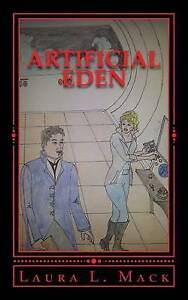 Artificial Eden by Mack, Laura L. -Paperback