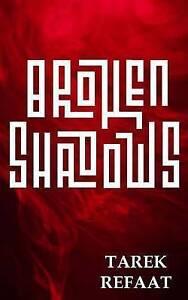 Broken Shadows by Refaat, Tarek -Paperback