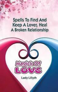 Magick Love Spells Find Keep Lover Heal Broken Re by Sparlin Shawna -Paperback