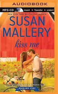 NEW Kiss Me (Fool's Gold Series) by Susan Mallery