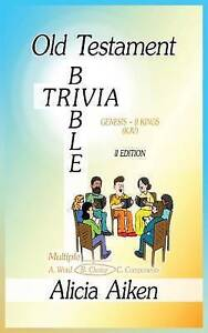 Old Testament Bible Trivia Genesis-II Kings Multiple Choice II Edition by Alicia