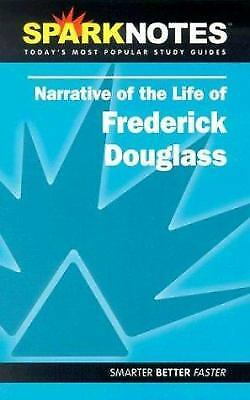 Narrative Of The Life By Frederick Douglass; Sparknotes Staff