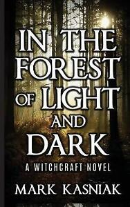 NEW In the Forest of Light and Dark by Mark Kasniak