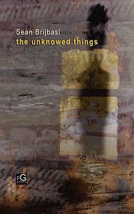 NEW The Unknowed Things by Sean Brijbasi