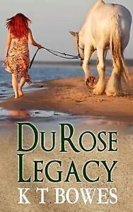 Du Rose Legacy by Bowes, K. T. -Paperback