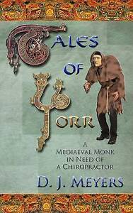 Tales of Yorr: A Mediaeval Monk in Need of a Chiropractor (2nd Edition) (The Ren