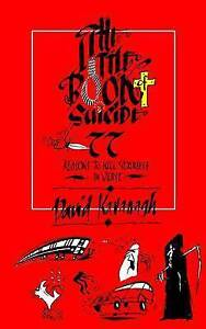 The Little Book of Suicide: 77 Reasons to Kill Yourself. In Verse. by Kavanagh,