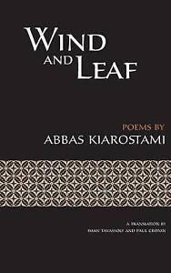 Wind and Leaf by Kiarostami, Abbas -Paperback