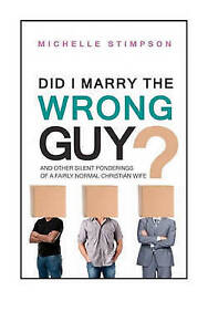 Did I Marry the Wrong Guy?: And Other Silent Ponderings of a Fairly Normal Chris
