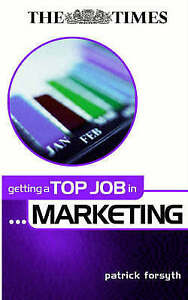 Getting a Top Job in Marketing (Getting Top Job), Patrick Forsyth