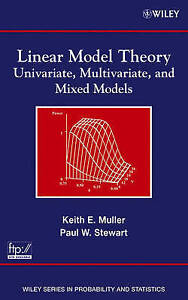 Linear Model Theory, Keith E. Muller