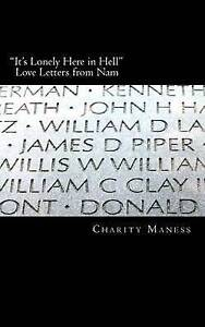 """NEW """"It's Lonely Here in Hell"""": Love Letters from Nam by Charity L Maness"""