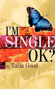 I'm Single, Ok? by Good, Talia -Paperback