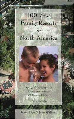 100 Best Family Resorts in North America : 100 Quality Resorts with Leisure