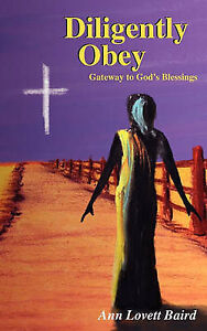 Diligently Obey: Gateway to God's Blessings by Baird, Ann Lovett -Paperback