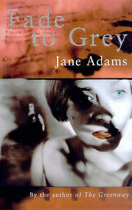 Fade to Grey,Adams, Jane,Excellent Book mon0000052723