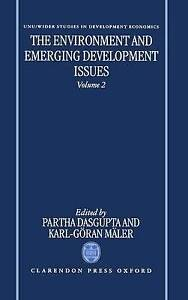 THE ENVIRONMENT AND EMERGING DEVELOPMENT ISSUES: VOLUME 2., Dasgupta, Partha and