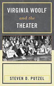 Virginia Woolf and the Theater by Putzel, Steven