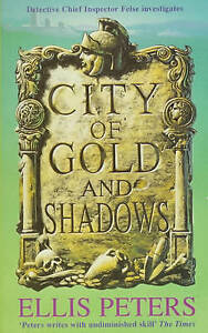 City of Gold and Shadows (Inspector Felse Mystery), By Peters, Ellis,in Used but